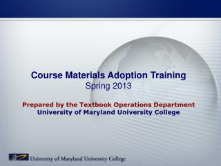 Course Materials Adoption Training Spring 2013