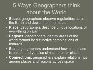 5 Ways Geographers think about the World