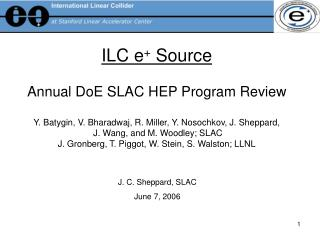 ILC e +  Source Annual DoE SLAC HEP Program Review
