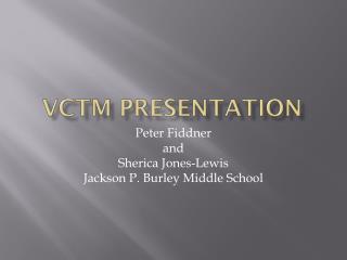 VCTM Presentation