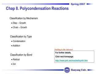 Classification by Mechanism  Step – Growth   Chain – Growth  Classification by Type