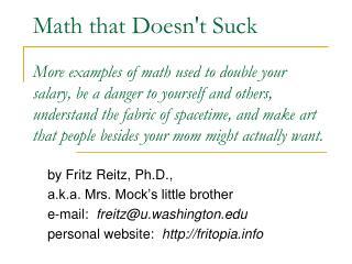 by Fritz Reitz, Ph.D., a.k.a. Mrs. Mock's little brother e-mail: freitz@u.washington