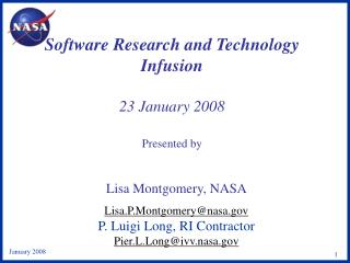 Software Research and Technology Infusion  23 January 2008 Presented by