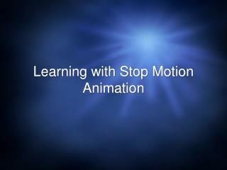 Learning with Stop Motion Animation