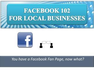 FACEBOOK 102  FOR LOCAL BUSINESSES