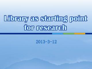 Library as starting point for research