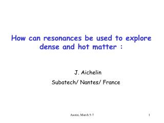How  can  resonances be used to explore dense and hot matter  :
