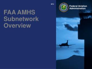 FAA AMHS Subnetwork Overview