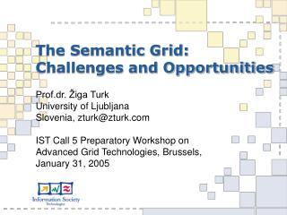The Semantic Grid: Challenges and Opportunities
