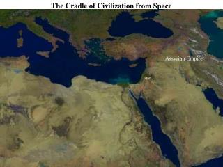 The Cradle of Civilization from Space