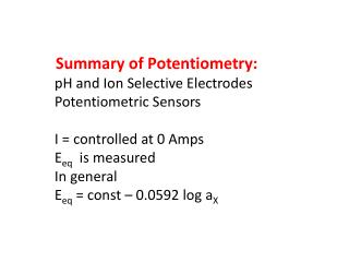 Summary of Potentiometry : pH and Ion Selective Electrodes Potentiometric Sensors
