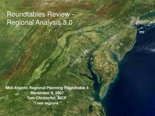 Mid-Atlantic Regional Planning Roundtable 4 November 9, 2007 Tom Christoffel, AICP
