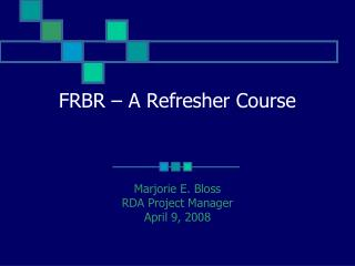 FRBR – A Refresher Course