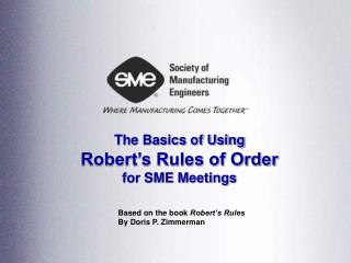 The Basics of Using Robert's Rules of Order for SME Meetings