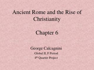 Ancient Rome and the Rise of Christianity Chapter 6