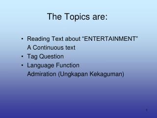 The Topics are: