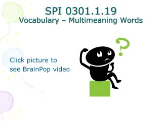SPI 0301.1.19 Vocabulary – Multimeaning Words