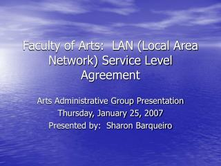 Faculty of Arts:  LAN (Local Area Network) Service Level Agreement