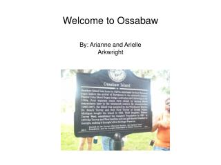 Welcome to Ossabaw By: Arianne and Arielle Arkwright