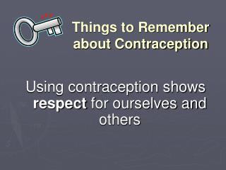 Things to Remember about Contraception