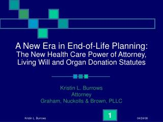 A New Era in End-of-Life Planning:   The New Health Care Power of Attorney, Living Will and Organ Donation Statutes