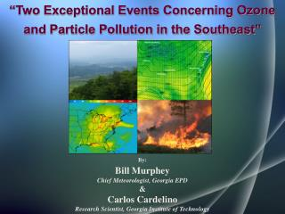 """Two Exceptional Events Concerning Ozone and Particle Pollution in the Southeast"""