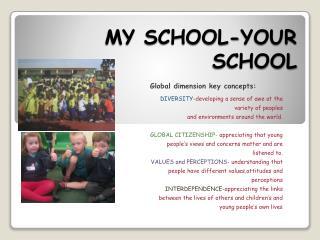 MY SCHOOL-YOUR SCHOOL