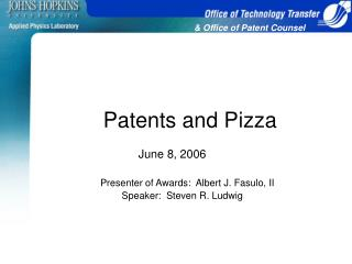 Patents and Pizza 	June 8, 2006