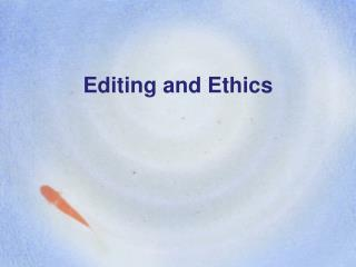 Editing and Ethics