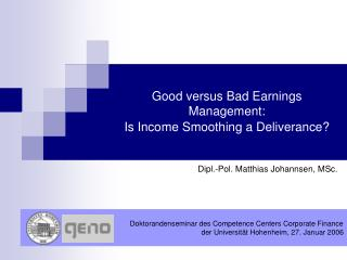 Good versus Bad Earnings Management:  Is Income Smoothing a Deliverance?