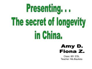 Presenting. . . The secret of longevity in China.
