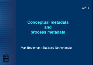 Conceptual metadata  and  process metadata