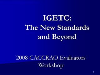 IGETC: The New Standards and Beyond