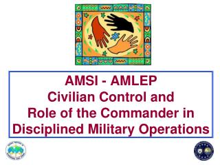AMSI - AMLEP Civilian Control and Role of the Commander in Disciplined Military Operations