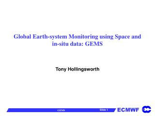 Global Earth-system Monitoring using Space and in-situ data: GEMS
