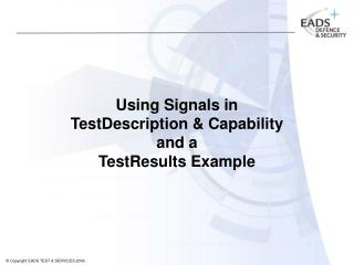 Using Signals in  TestDescription & Capability  and a  TestResults Example