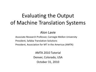 Evaluating the Output  of Machine Translation Systems