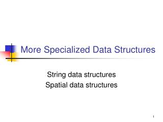 More Specialized Data Structures