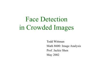 Face Detection  in Crowded Images