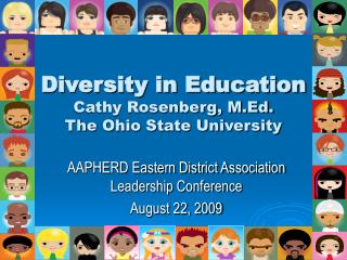 Diversity in Education Cathy Rosenberg, M.Ed. The Ohio State University
