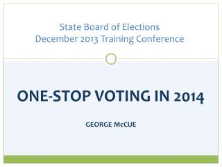 State Board of Elections December 2013 Training Conference