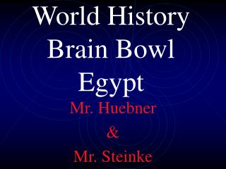 World History Brain Bowl Egypt