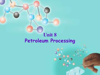 Unit 8 Petroleum Processing