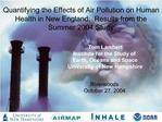 Quantifying the Effects of Air Pollution on Human Health in New England:  Results from the Summer 2004 Study
