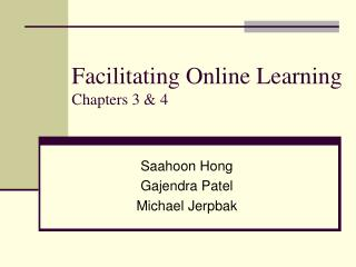 Facilitating Online Learning Chapters 3 & 4