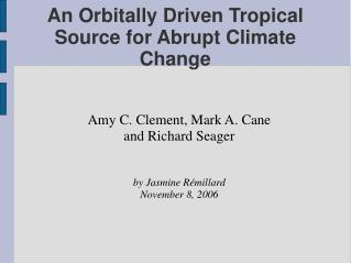 An Orbitally Driven Tropical Source for Abrupt Climate Change