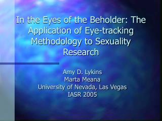 In the Eyes of the Beholder: The Application of Eye-tracking Methodology to Sexuality Research