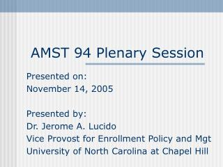 AMST 94 Plenary Session