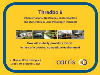 Thredbo 9 9th International Conference on Competition and Ownership in Land Passenger Transport