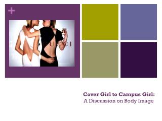 Cover Girl to Campus Girl:  A Discussion on Body Image